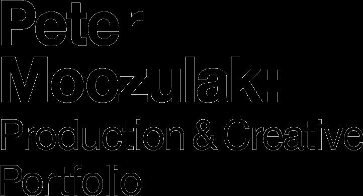 Peter Moczulak: Production & Creative Portfolio