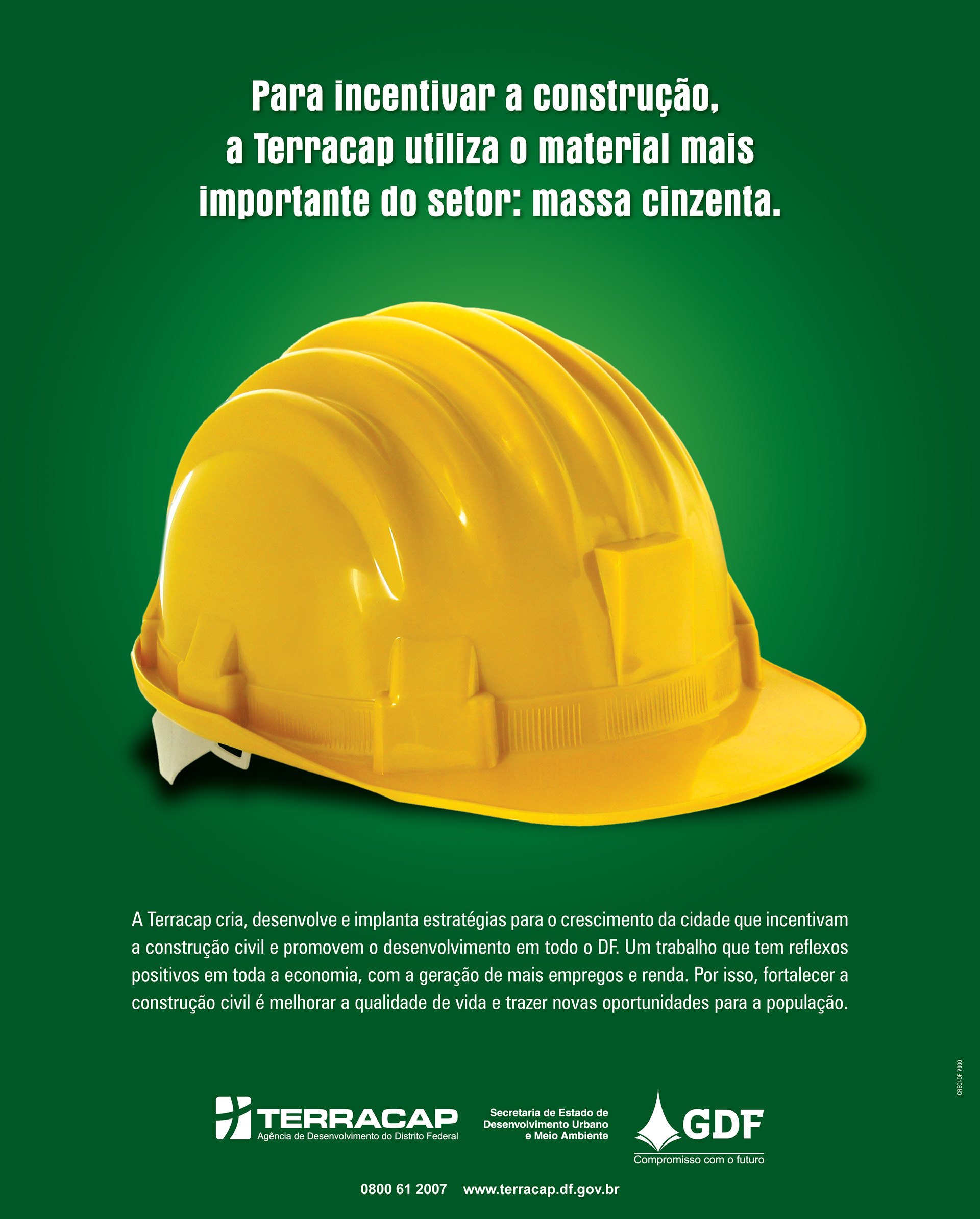 """""""To promote construction, Terracap uses the most important material for the  sector: grey matter"""". Grey matter, in this case, is a pun meaning either ..."""