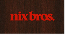 nix bros