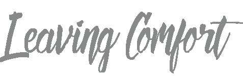 Leaving Comfort
